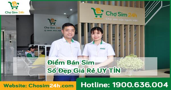 Điểm Bán Sim Số Đẹp Giá Rẻ Lớn Nhất Việt Nam